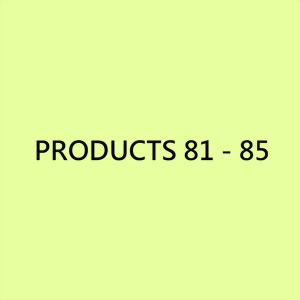 Products 81 - 85