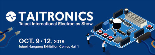TAITRONICS Taipei International Electronic Show Oct. 9 - 12, 2018